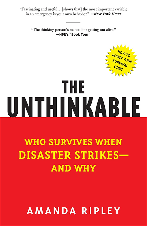 The Unthinkable: Who Survives When Disaster Strikes—And Why